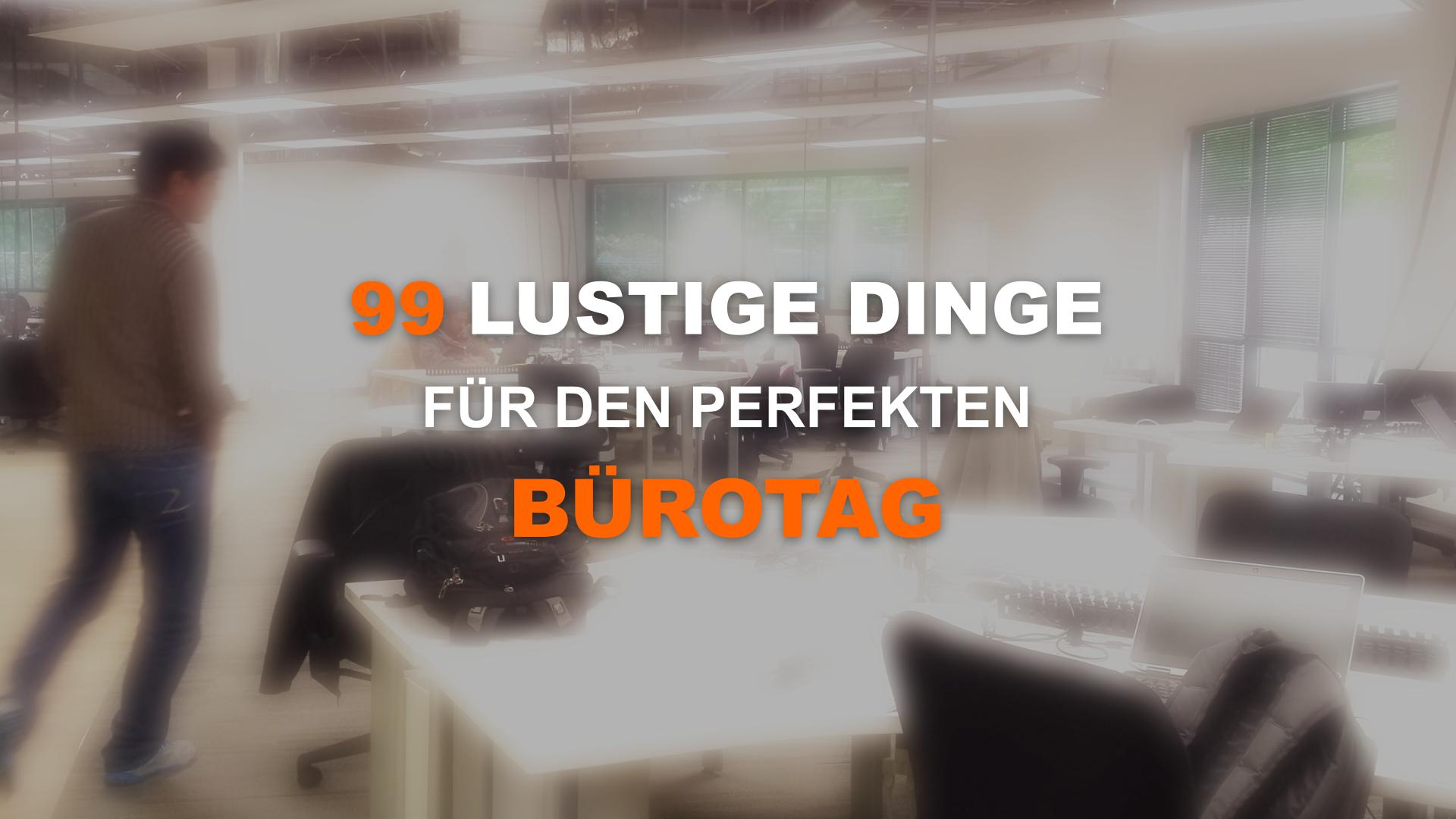 99 lustige Dinge für den perfekten Bürotag