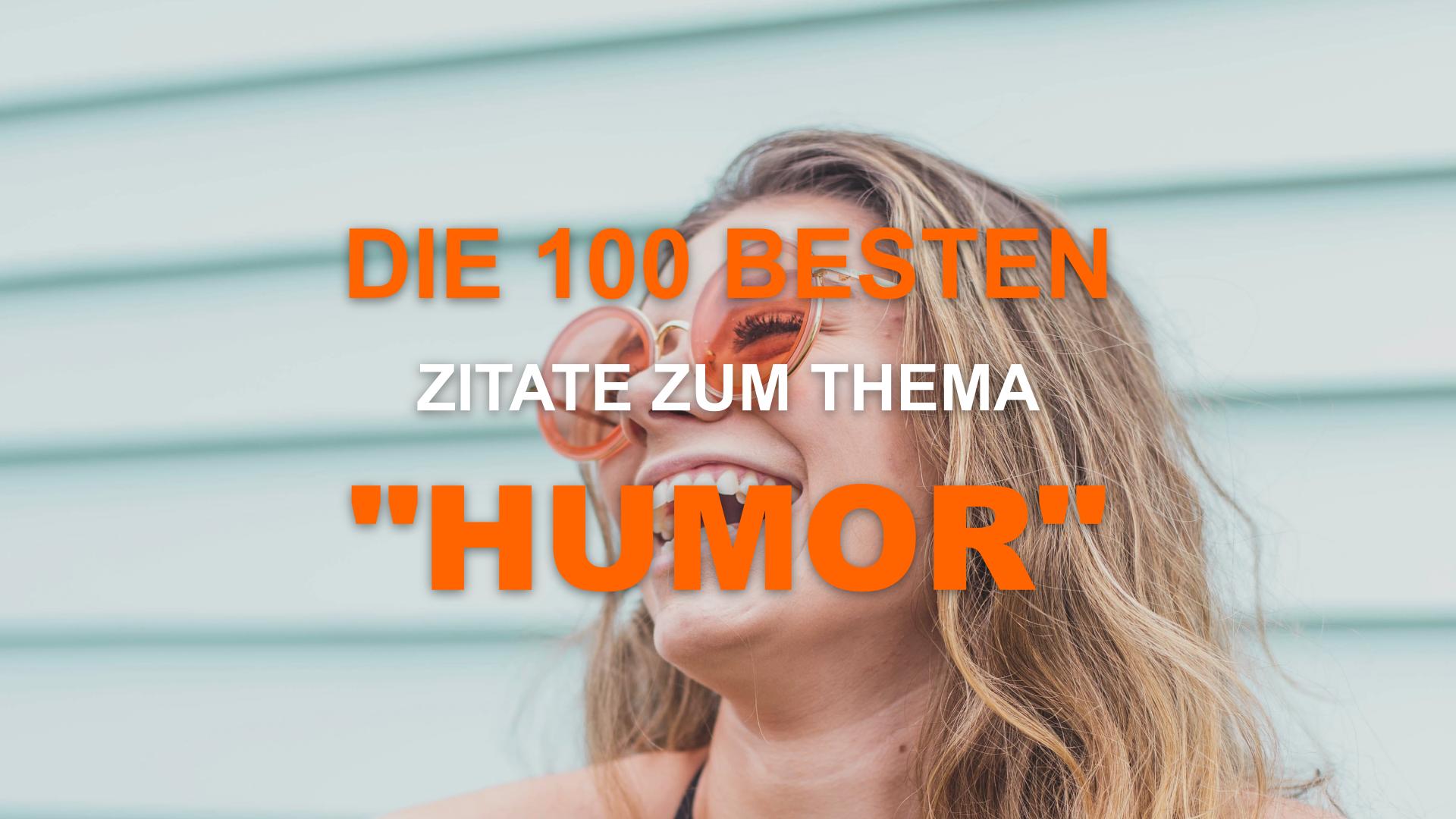 """Die 100 Besten Zitate zum Thema """"Humor"""""""