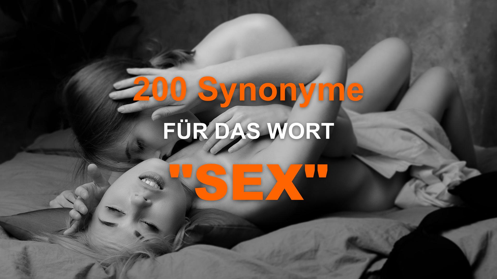 205 Synonyme für das Wort Sex